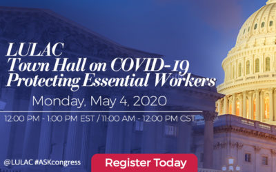 LULAC Virtual Town Hall: Protecting Essential Workers During COVID-19